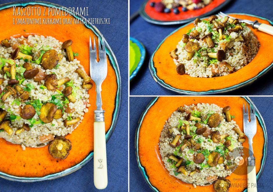 Kaszotto z pomidorami i smażonymi kurkami oraz natką pietruszki