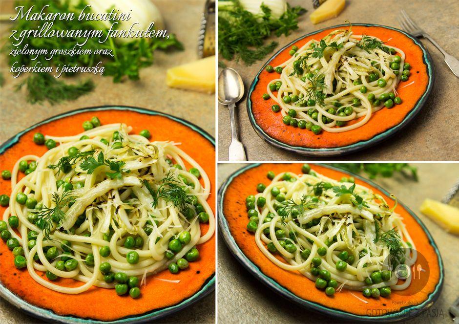 Makaron bucatini z grillowanym fankułem, zielonym groszkiem oraz  koperkiem i pietruszką