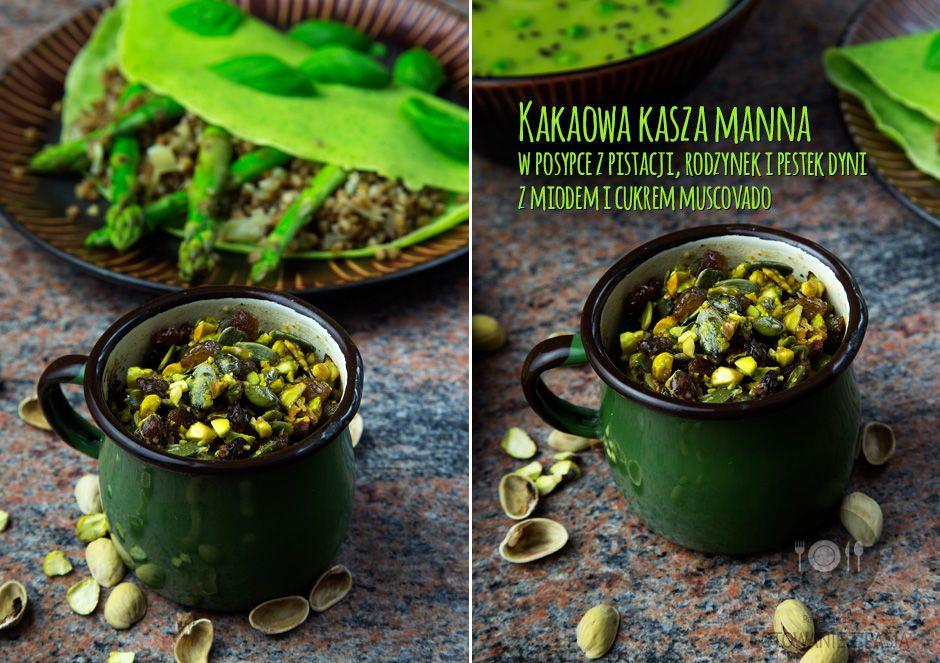 Kakaowa kasza manna w posypce z pistacji, rodzynek i pestek dyni z miodem i cukrem muscovado